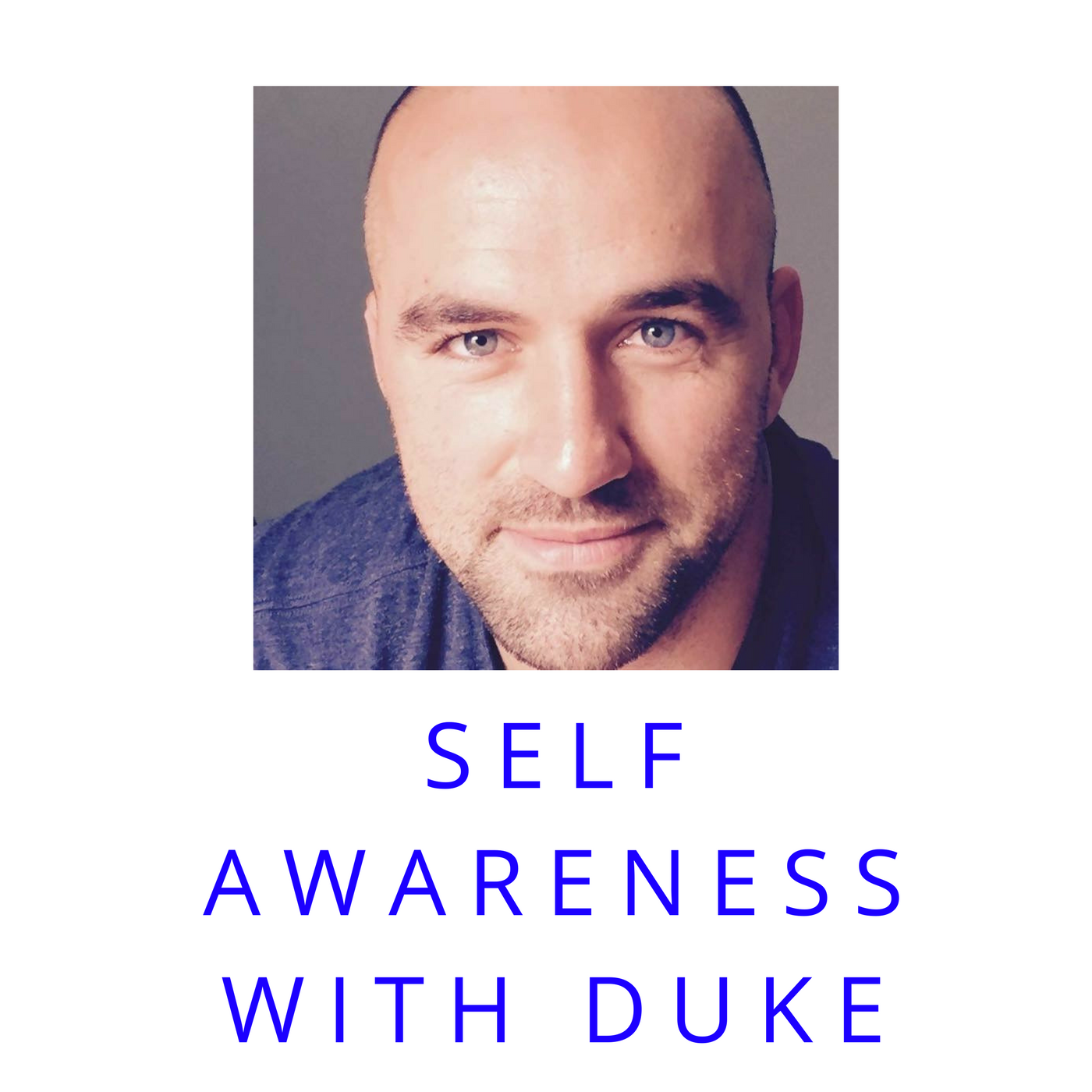 Artwork for Self Awareness with Duke Welcome To The Podcast