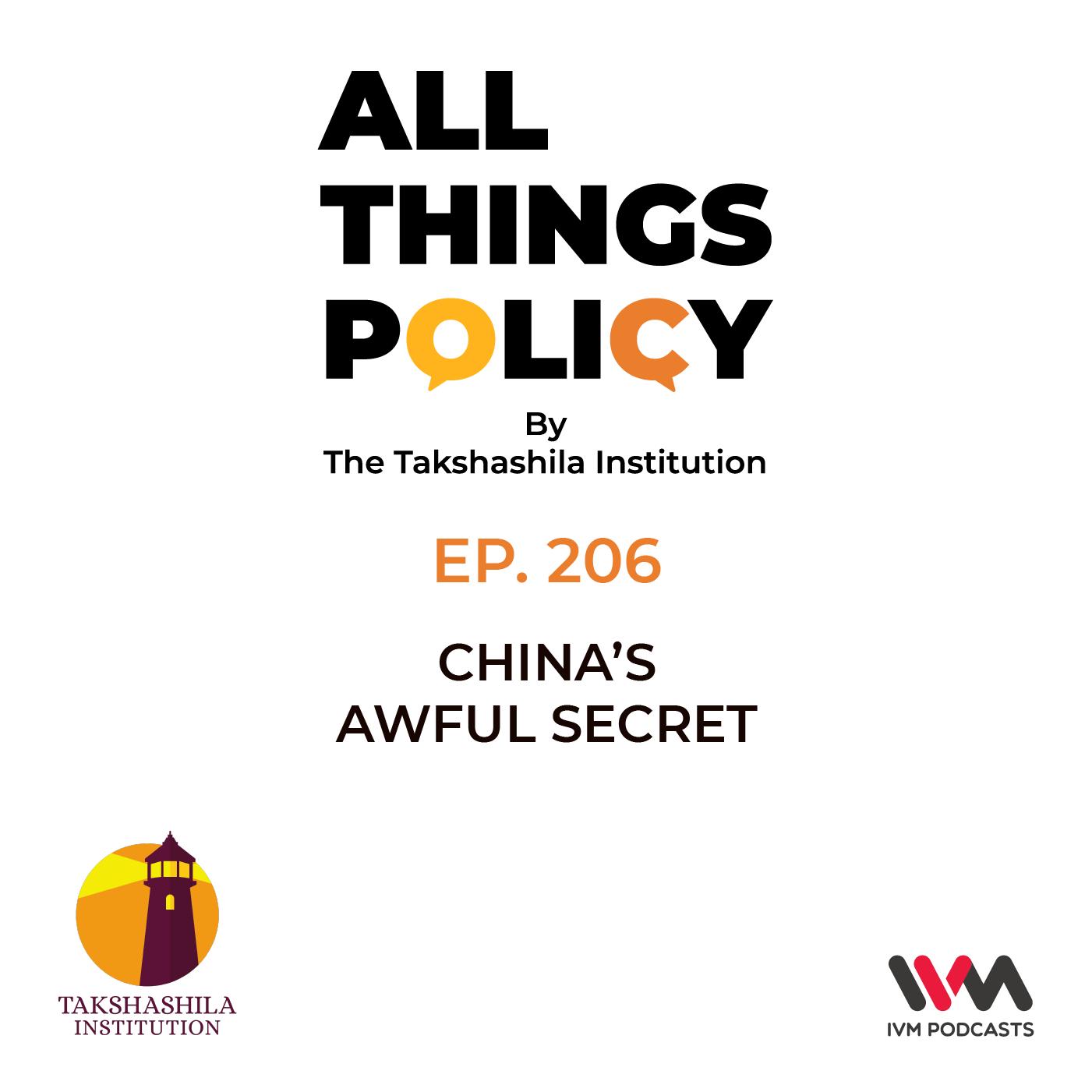 Ep. 206: China's Awful Secret