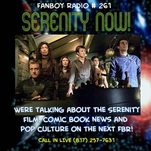 Fanboy Radio #261 - Serenity Show with Comic Talk