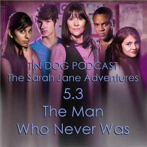 TDP 212: SJS5.3 The Man Who Never Was