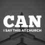 Artwork for Introducing the Can I Say This In Church Podcast