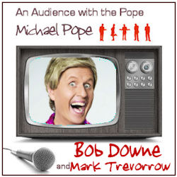 with Bob Downe and Mark Trevorrow