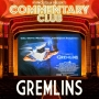 Artwork for Commentary Club 004 - Gremlins