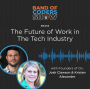 Artwork for 013 The Future of Work in The Tech Industry with Josh Clawson & Kristen Alexander