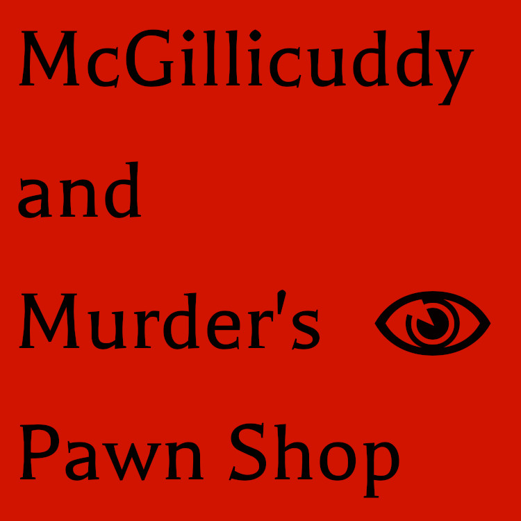 McGillicuddy and Murder's Pawn Shop show art