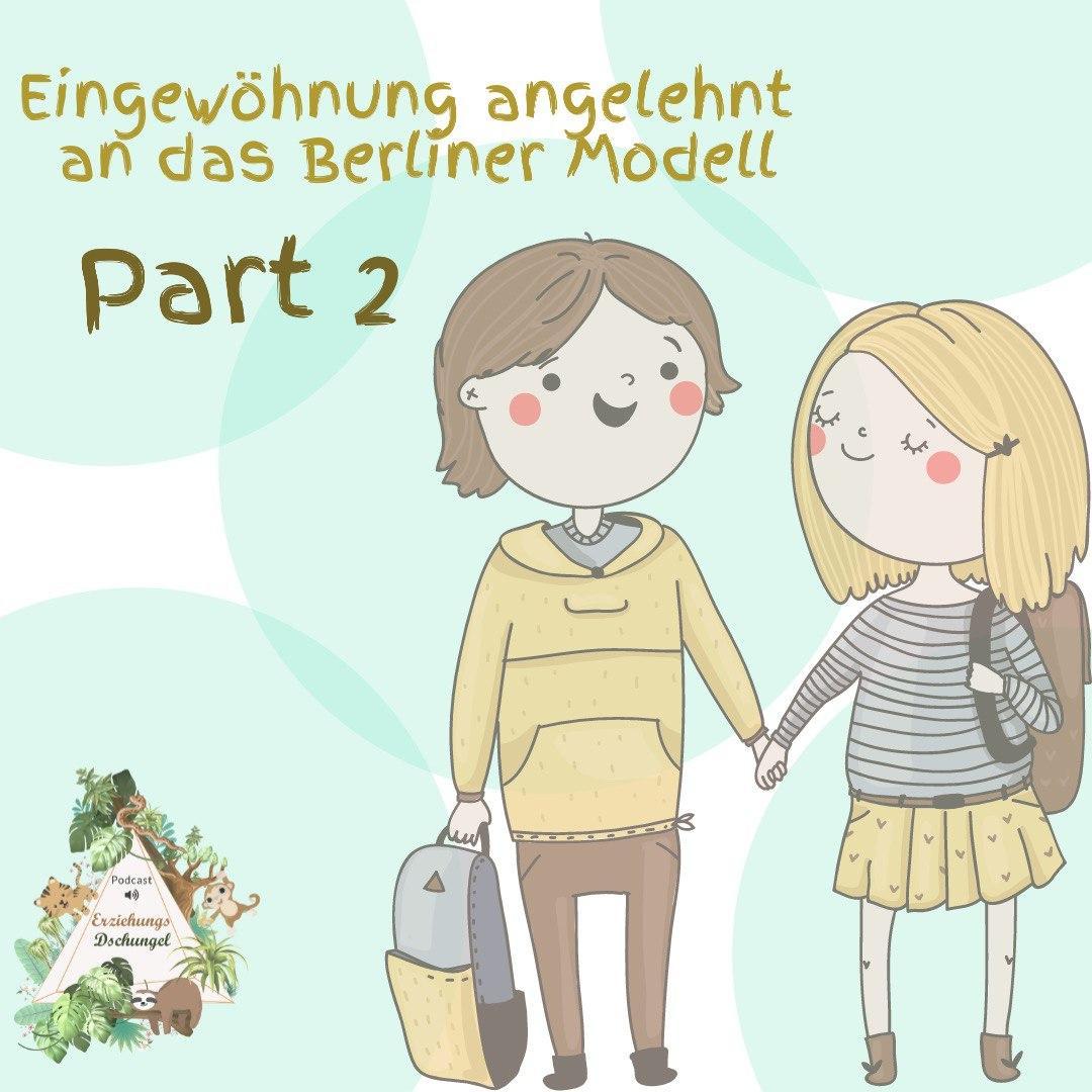 Kita Eingewöhnung angelehnt an das Berliner Modell Part 2