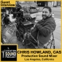Artwork for 044 Chris Howland CAS - Production Sound Mixer based out of Los Angeles, California