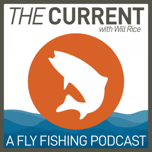 The CURRENT by Trouts Fly Fishing