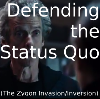 Defending the Status Quo (The Zygon Invasion/Inversion)