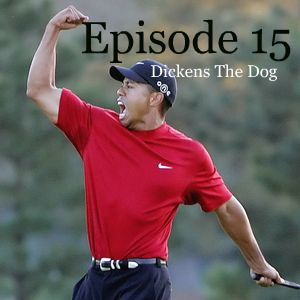 Episode 15: Dickens The Dog