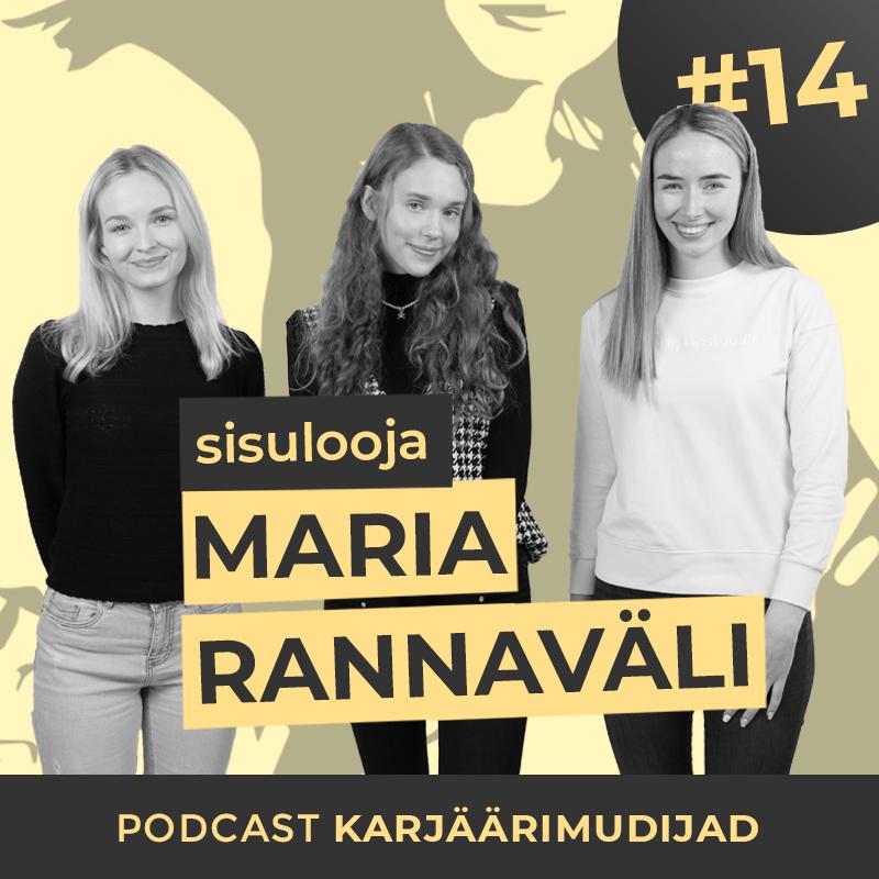 #14 Sisulooja Maria Rannaväli: kaamera ees suureks kasvamisest