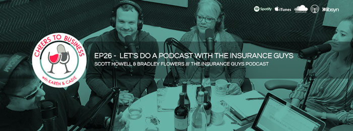 Cheers To Business | Insurance Guys Podcast | Ep26 | Podcasting