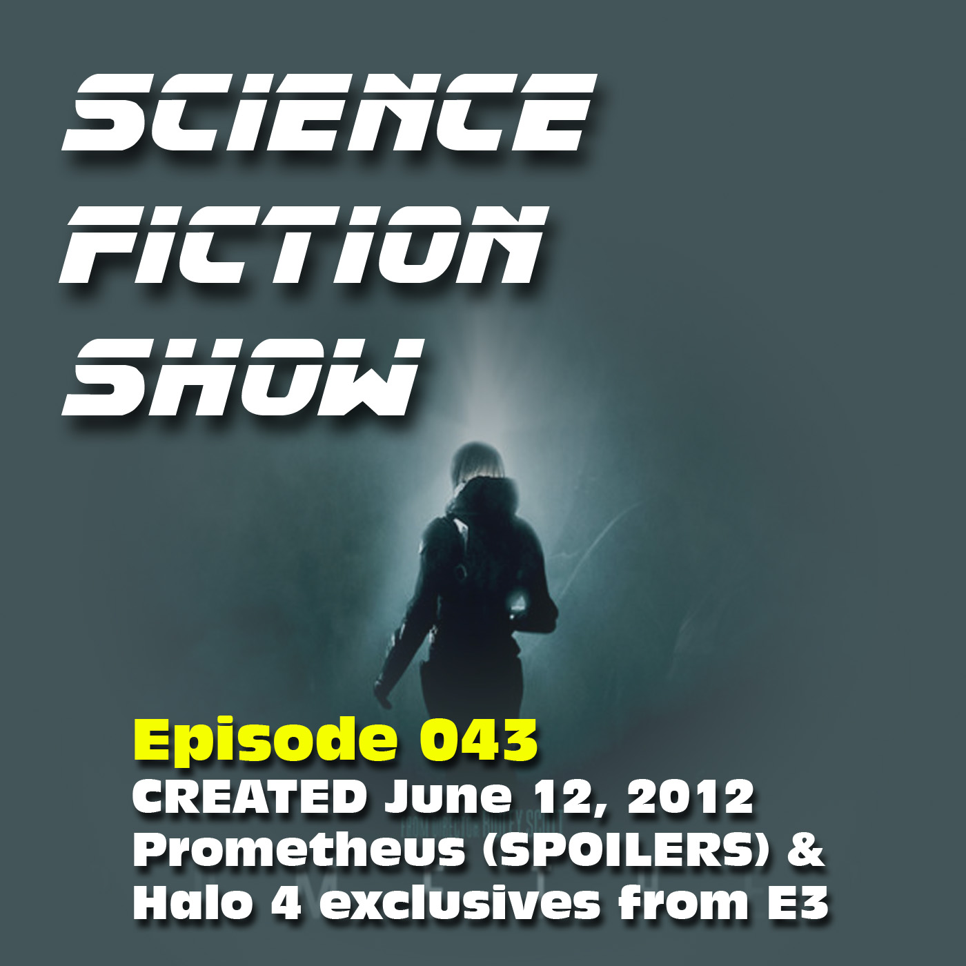 Episode 043: Prometheus (SPOILERS)/Halo 4 Exclusives from E3