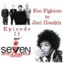 Artwork for Episode Eleven - Foo Fighters to Jimi Hendrix