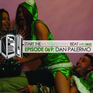 Start The Beat 069: DAN PALERMO