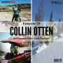 Artwork for #29 - Collin Otten discusses social media reinvention, shady sponsors, and guidance from the pros