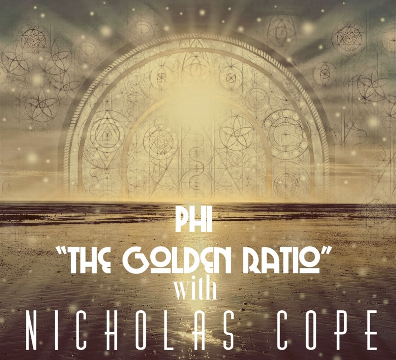 "Phi ""The Golden Ratio"" with Nicholas Cope"