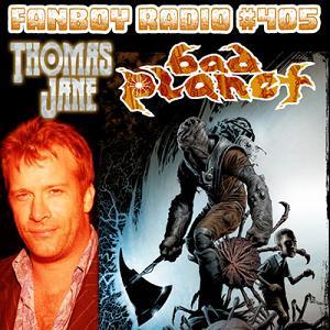 Fanboy Radio #405 - Thomas Jane Returns LIVE
