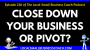 Artwork for Close Down Your Business or Pivot?