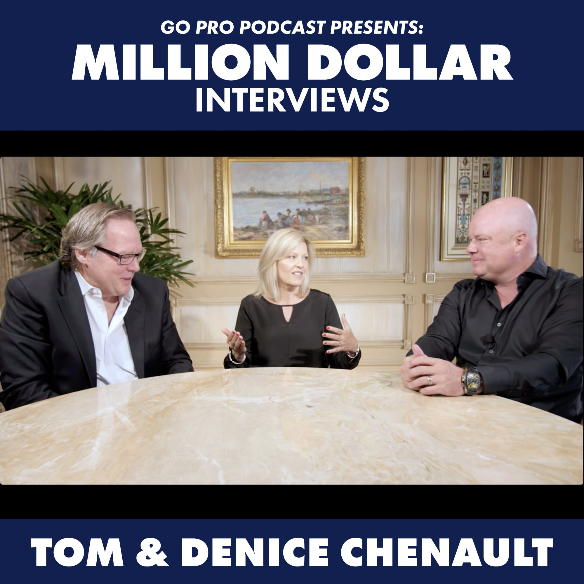 Tom & Denice Chenault:  Million Dollar Power Couple Interview
