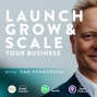 Artwork for 10 Essential Steps to Successfully Launch Grow and Scale your Business