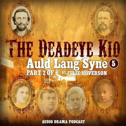 The Deadeye Kid - Auld Lang Syne, part 2