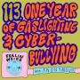 Artwork for 113. One Year of Gaslighting & Cyberbullying!