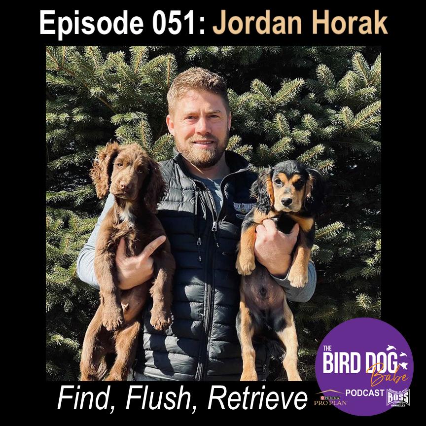 Episode 051: Find, Flush, Retrieve w/ Jordan Horak