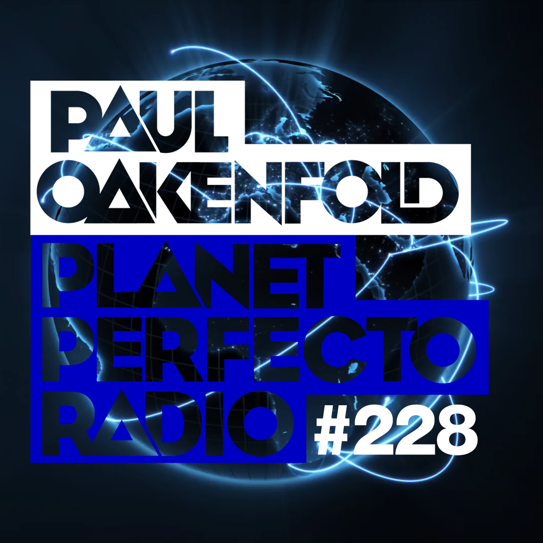 Planet Perfecto Podcast 228 ft. Paul Oakenfold & Blazer