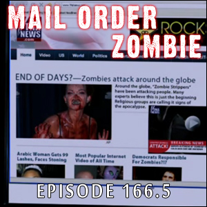 Mail Order Zombie: Episode 166.5 - Stripperland, Dr. Horror's Erotic House of Idiots and June ZAT