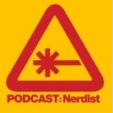 The Nerdist is hosted on libsyn