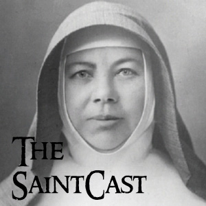 SaintCast #101, Mortification & why saints do it, Mary MacKillop of Australia, confirmation & conversion, fback +1.312.235.2278