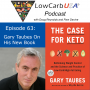Artwork for Gary Taubes' New Book - The Case For Keto: Ep 63
