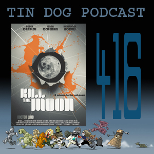 TDP 416: Kill the Moon