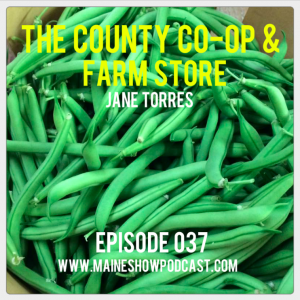 Episode 037 - The County Co-Op & Farm Store featuring Jane Torres
