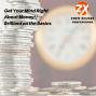 Artwork for Get Your Mind Right About Money!   Brilliant on the Basics   Money   Finances   Business   Discipline   Focus  Goals