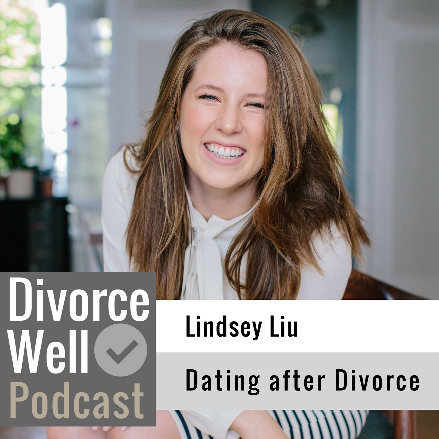 The Divorce Well Podcast - 16 - Dating after divorce, with Lindsey Liu