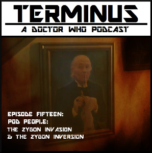 Terminus Podcast -- Episode 15 – Pod People: The Zygon Invasion & The Zygon Inversion
