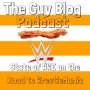Artwork for 008 State of the WWE on the Road to WrestleMania - The Guy Blog Podcast