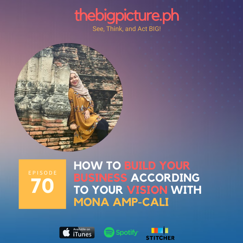 #70: How to Build Your Business According to Your Vision With Mona Amp-Cali