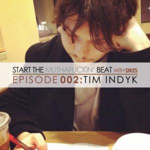 Start The Beat 002: TIM INDYK