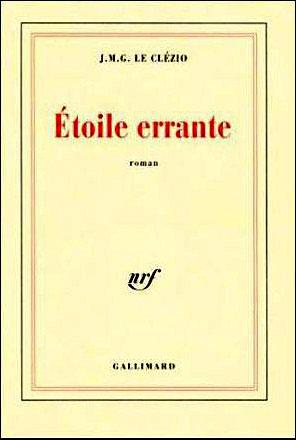 Étoile errante - de J.M.G. Le Clézio, un extrait (pp. 180 - 186)