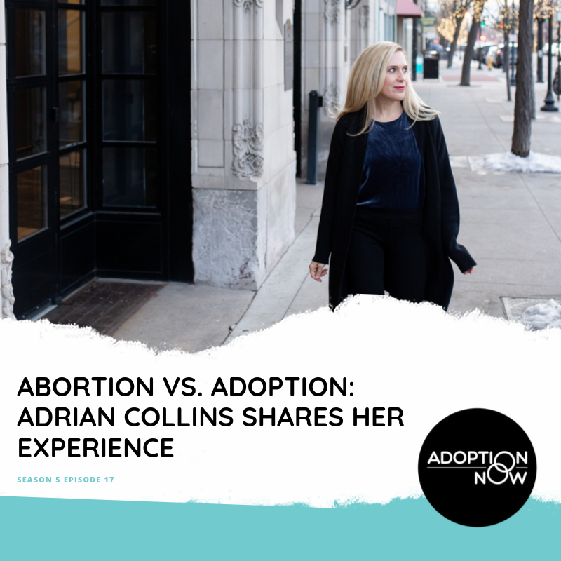 Abortion vs. Adoption: Adrian Collins Shares Her Experience [S5E17]