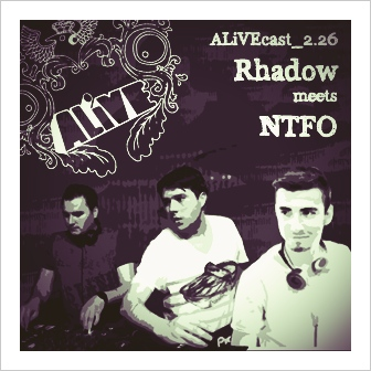 ALiVEcast_2.26 - Rhadow meets NTFO