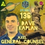 Artwork for 137: Dave Kaplan - AXEL General Counsel