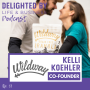 Artwork for Find Your 'Wild Way' Of Life To Live Out Your Wildest Dreams​ - Feat. WILDWAY Founder, Kelli Koehler