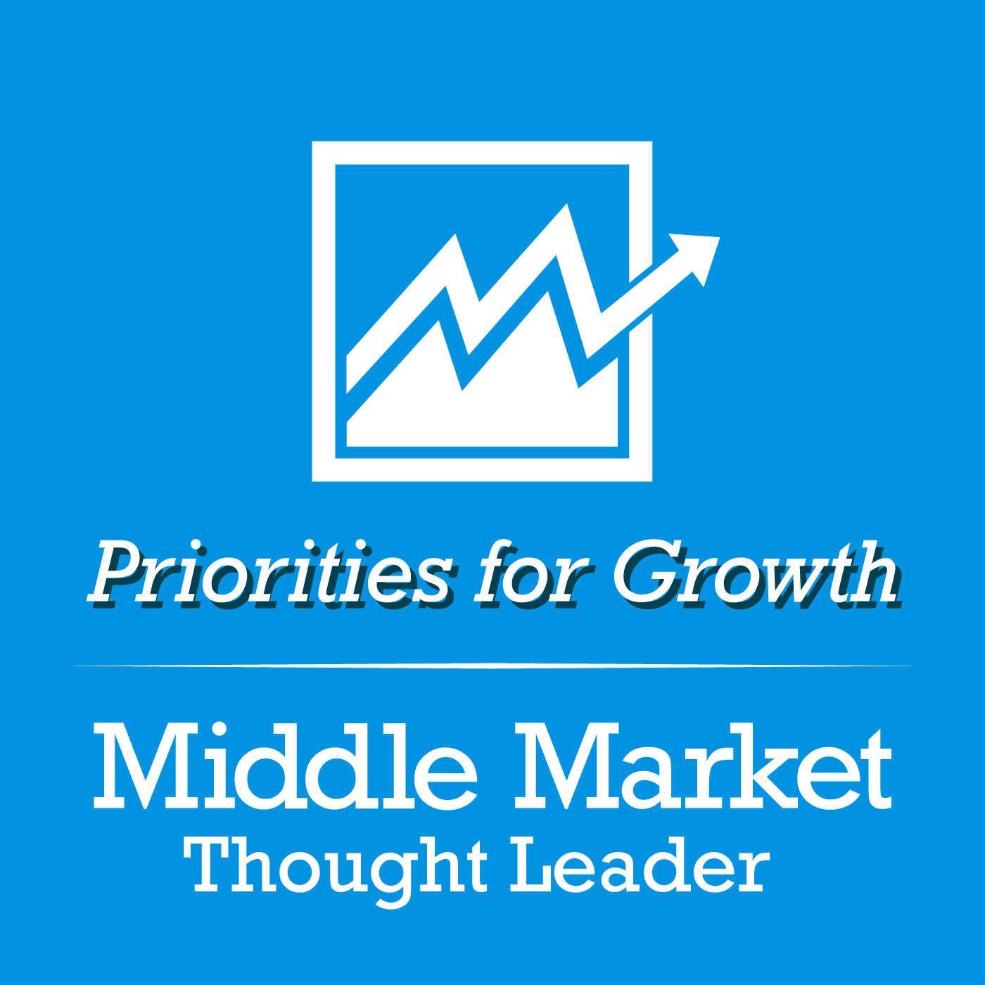 Middle Market Thought Leader | Priorities for Growth show art