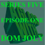 Artwork for S5 EP1: DOM JOLY