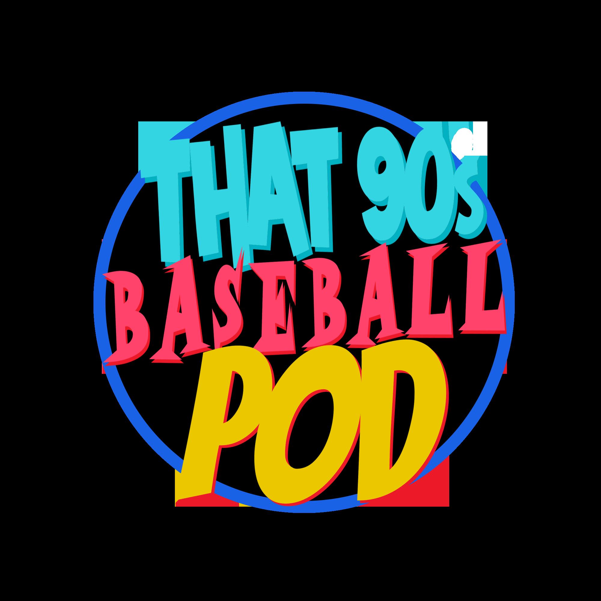 That 90s Baseball Pod show art