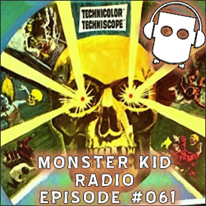 Monster Kid Radio #061 - The Skull with Larry Underwood (Dr. Gangrene) - Part One